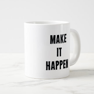 Make-It-Happen-Motivational-Quote-Pos-20in-OL_1d.p Jumbo Mug