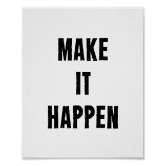 Make It Happen Motivational Quote Poster in White Poster