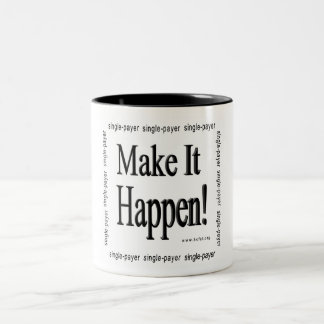 Make It Happen! Two-Tone Coffee Mug