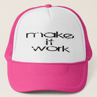 Make it work 4.0 trucker hat