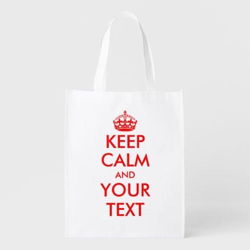 Make Keep calm and your text reusable shopping bag Grocery Bag