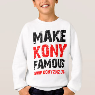 Make Kony Famous - Kony 2012 Sweatshirt