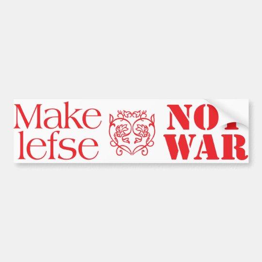 Make Lefse Not War Bumper Sticker