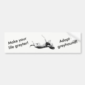 Make life greyter - adopt greyhound bumper sticker