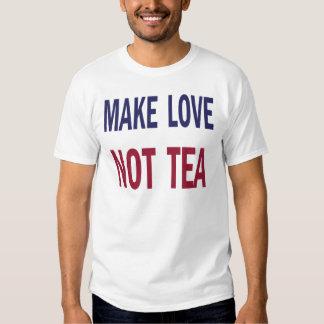 Make Love Not Tea Tee Shirt