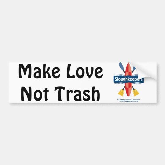 Make Love Not Trash Bumper Sticker