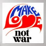 Make Love Not War Peace Poster