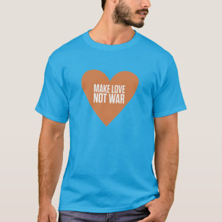 MAKE LOVE NOT WAR T-Shirt