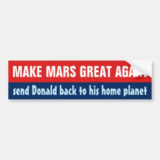 Make Mars Great Again Funny Anti Donald Trump 2016 Bumper Sticker