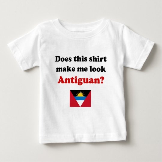 Make Me Look Antiguan Infant/Toddler Apparel Baby T-Shirt