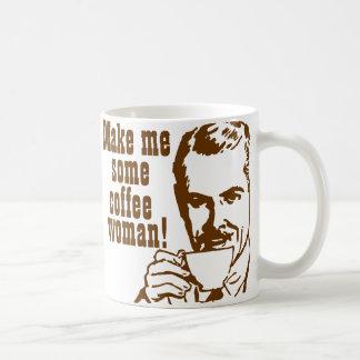 Make Me Some Coffee, Woman! Basic White Mug