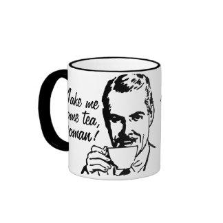 Make Me Some Tea, Woman! Ringer Mug