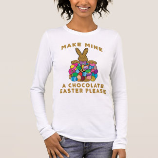 Make Mine A Chocolate Easter Ladies Long Sleeve Long Sleeve T-Shirt