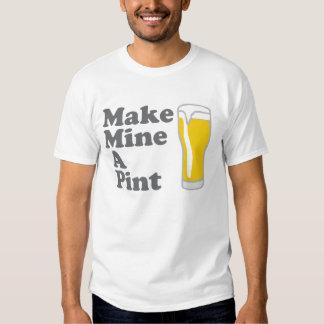 Make Mine A Pint T Shirt