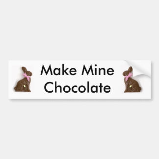 Make Mine Chocolate Bumper Sticker