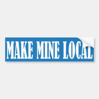 Make Mine Local Bumper Sticker