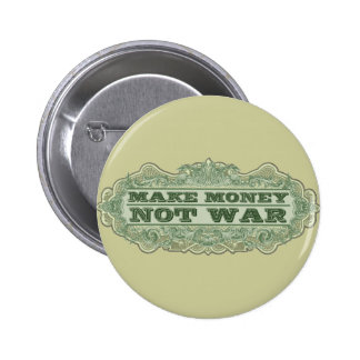 Make Money Not War Pinback Button