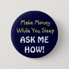 Make Money While You Sleep! Button