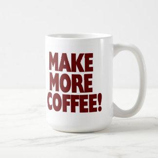 MAKE MORE COFFEE! (Large Mug) Basic White Mug