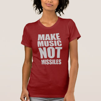 Make Music Not Missiles T Shirts