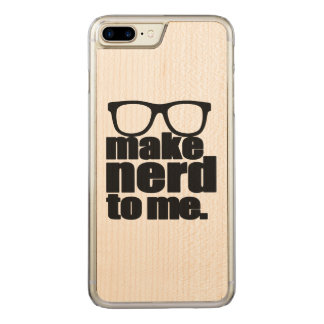 Make Nerd to Me Carved iPhone 8 Plus/7 Plus Case