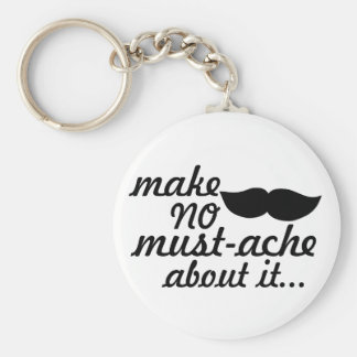 Make No Mustache About it Basic Round Button Key Ring