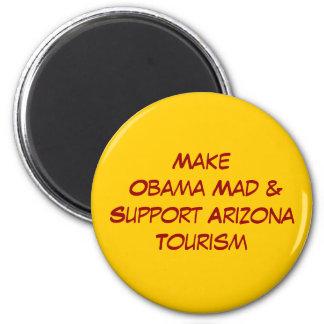 Make Obama Mad &Support Arizona Tourism 6 Cm Round Magnet