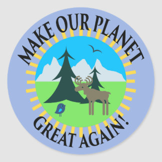 MAKE OUR PLANET GREAT AGAIN! CLASSIC ROUND STICKER