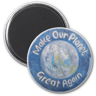 Make Our Planet Great Again: Stop Global Warming. Magnet