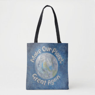 Make Our Planet Great Again: Stop Global Warming. Tote Bag