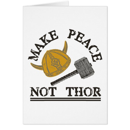 Make Peace Not Thor Card