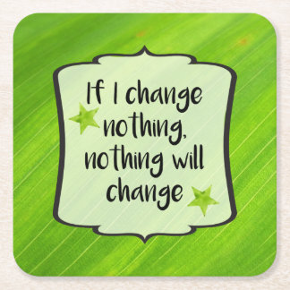 Make Positive Change Green Motivation Affirmation Square Paper Coaster