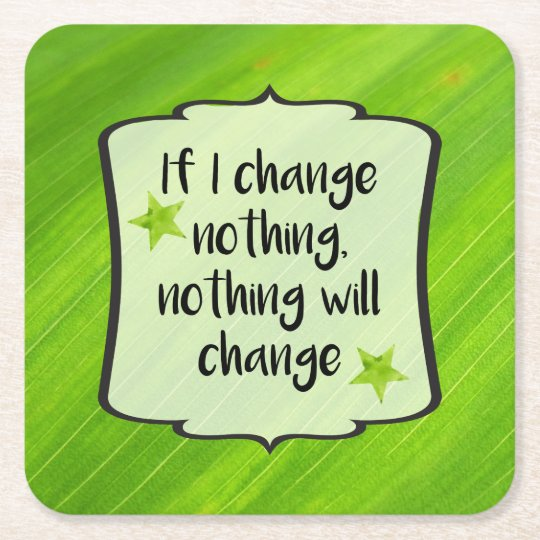 Make Positive Change Green Motivation Affirmation Square Paper