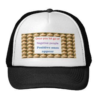 Make Positive Thoughts - let go off negativity Trucker Hat