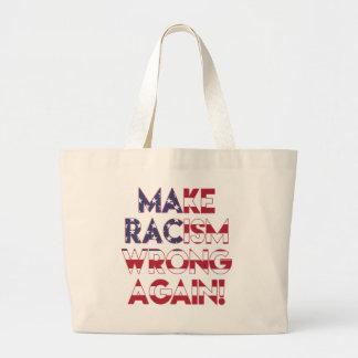 Make racism wrong again! Anti Trump protest Large Tote Bag