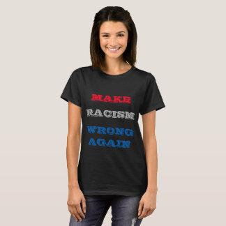 Make Racism Wrong Again T-Shirt