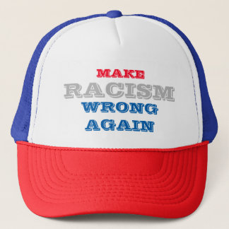 Make Racism Wrong Again Trucker Hat