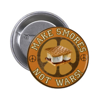 Make S mores Not Wars Button