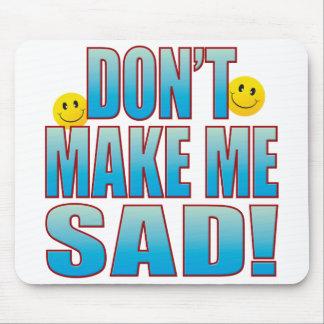 Make Sad Life B Mouse Mat