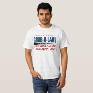 """""""MAKE STREET RACING LEGAL AGAIN"""" 2016, GRAB-A-LANE T-Shirt"""
