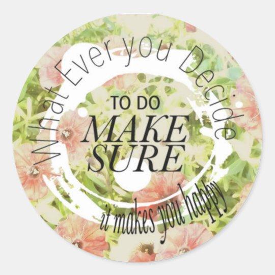 Make Sure it Makes You Happy Sticker