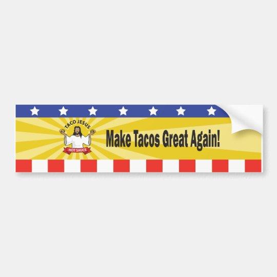 Make Tacos Great Again Bumper Sticker
