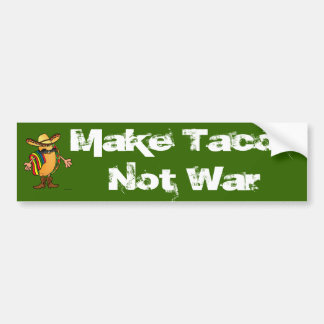 Make Tacos Not War Car Bumper Sticker