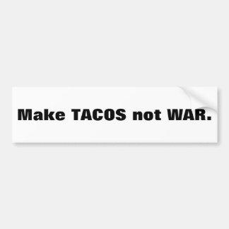 Make TACOS not WAR. Car Bumper Sticker