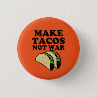 Make Tacos Not War Funny button