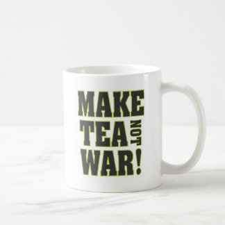 Make Tea Not War! Coffee Mug