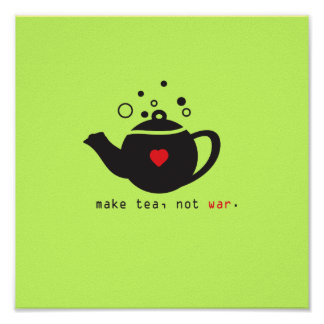 make tea not war print [custom]