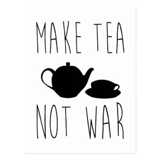 Make Tea Not War - Quote Postcard