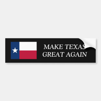 MAKE TEXAS GREAT AGAIN funny car bumper stickers