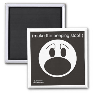 Make The Beeping Stop Square Magnet